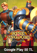 Rise Of Kingdoms Google Play 50 TL Bakiye
