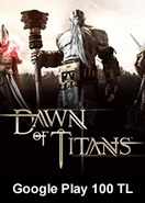 Google Play 100 TL Bakiye Dawn Of Titans