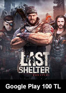Google Play 100 TL Bakiye Last Shelter Survival