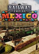 Railway Empire - Mexico DLC PC Key